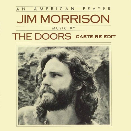 Jim Morrison & The Doors - Ghost Song (Caste Re - Edit)