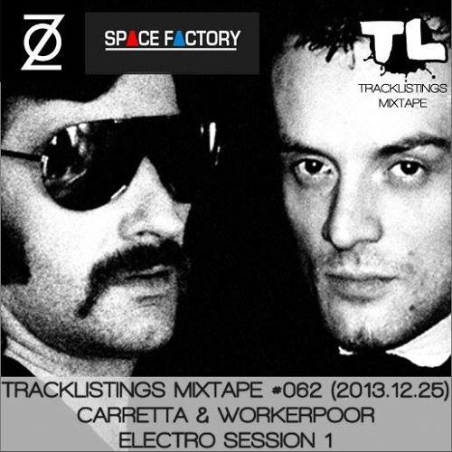 Tracklistings Mixtape #062 (2013.12.25) : Carretta & Workerpoor - Electro Session 1 (100% Vinyl)