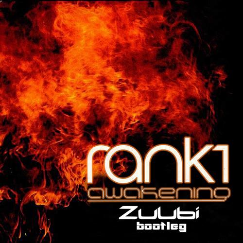 Rank 1 - Awakening (Zuubi Bootleg) [FREE DOWNLOAD]