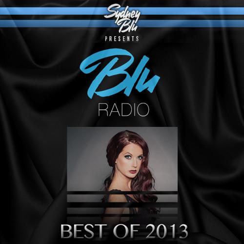 SYDNEY BLU Presents BLU Radio 049, THE BEST OF 2013
