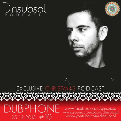 Dinsubsol Exclusive Podcast #10 Dubphone (25.12.2013)