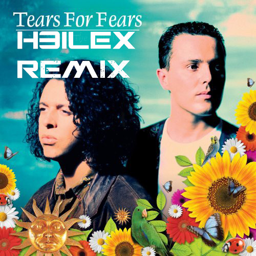 Tears For Fears- PaleShelter (H3ILEX Remix)
