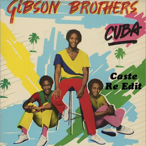 Gibson Brothers - Cuba (Caste Re - Edit)