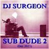 Sub Dude 2 (Dec 2013)