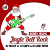 Bobby Helms Jingle Bell Rock Dj Miller Vs Haipa And Gene Remix Mp3