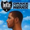 DRAKE - Language (BOTTLE SERVICE REMIX)
