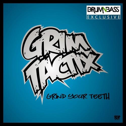 Grind Your Teeth by Grim Tactix - DrumNBass.NET Exclusive