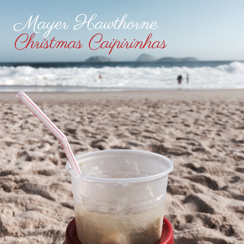 Christmas Caipirinhas by Mayer Hawthorne recommendations - Listen to ...