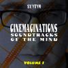 STYVYN: Cinemaginations: Soundtracks of the Mind: RAISON D'ETRE