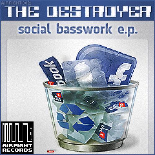 THE DESTROYER - social basswork - final mix