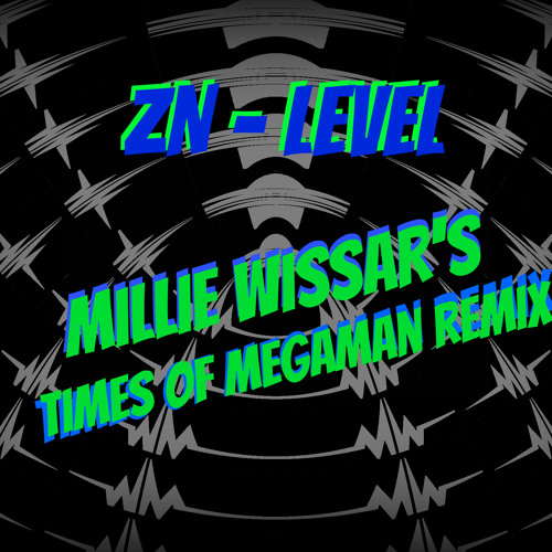 Zombien Nation - Level (Millie Wissar Times of Megaman Remix) FREE DOWNLOAD
