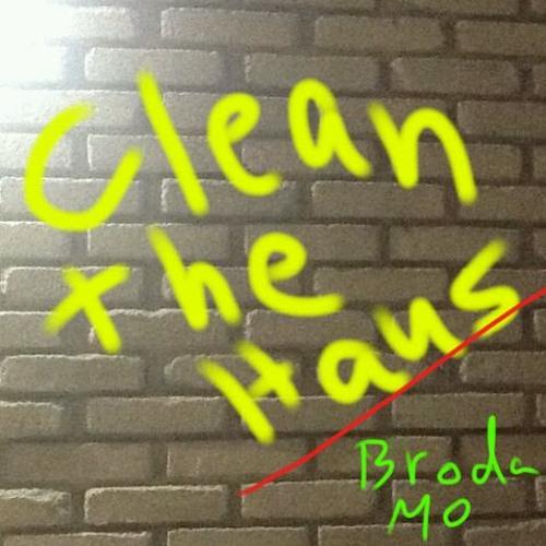 Broda Mo - Clean The Haus
