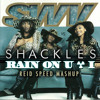 SWV vs Shackles- Rain On U & I (Reid Speed Mashup)