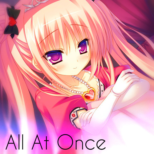 Nightcore - All At Once ❤[Free Download!]❤