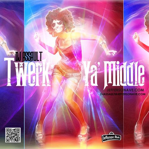 DJ Assault - Twerk Ya' Middle