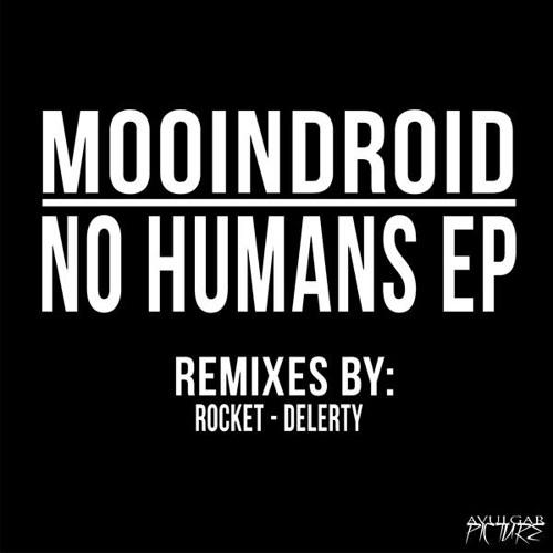 MOONDROID - No Humans (Rocket Remix)