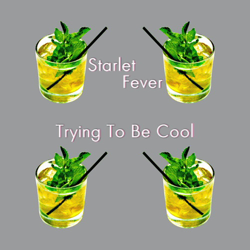 Trying To Be Cool (Starlet Fever Remix)