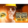 "MUSIC UNDER CONSTRUCTION ""ON SITE"" EPISODE 1 LIVE AT LADY SILVIA"