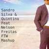 Sandro Silva & Quintino Feat Nelson Freitas Something good FTW Mashup FREE DOWNLOAD