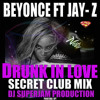 BEYONCE FT. JAY Z - DRUNK IN LOVE (EXPLICIT SECRET CLUB MIX)