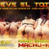 MUEVE EL TO TO - Dj Machu-K 2014 ( D.M RECORDS )