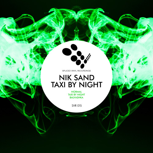 """Taxi By Night (Original Mix) - EP """"Taxi By Night"""" - Spliced Vinyl Recordings"""