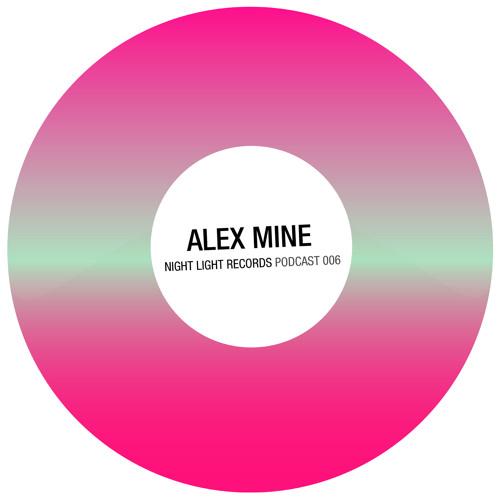 Alex Mine - Night Light Records Podcast 006