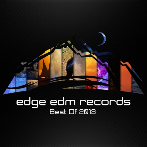 Edge EDM - Best of 2013 (Unmixed) [OUT NOW!]