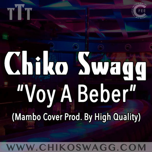 Chiko Swagg - Voy A Beber (Cover) (Prod. By HighQ)