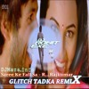 00. Saree Ke Fall Sa - R...Rajkumar (Glitch Tadka Remix) DJMaza.Info