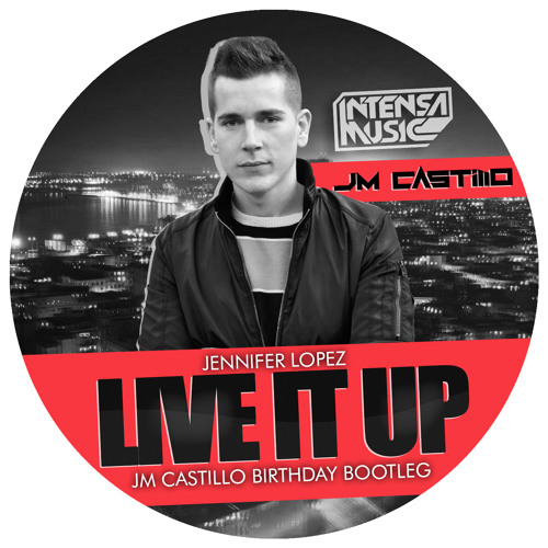 Jennifer Lopez & Gregor Salto - Live It Up (Jm Castillo Birthday Bootleg)FREE DOWNLOAD