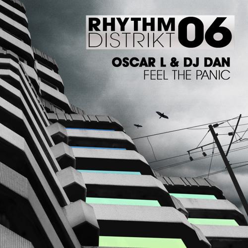 Oscar L & DJ Dan - 'Feel The Panic' - OUT NOW