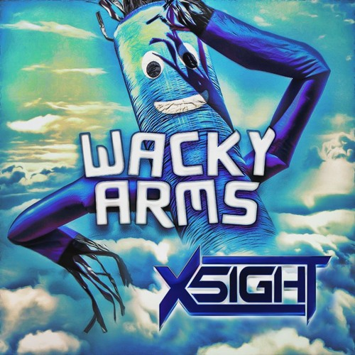 X5IGHT - Wacky Arms (Original Mix)