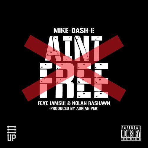 Ain't Free ft iAmSU! & Nolan Rashawn (Explicit)