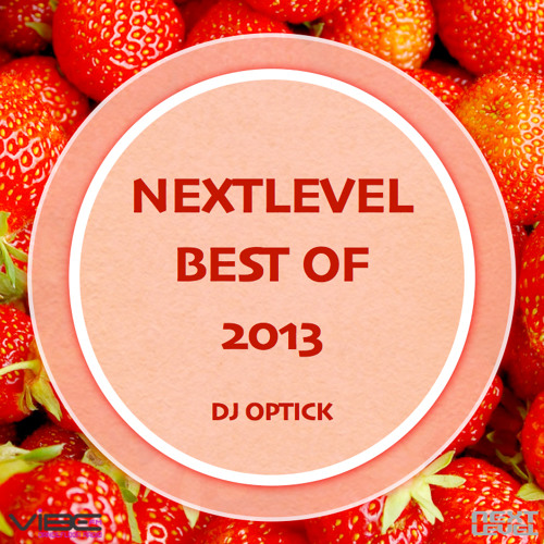 Dj Optick - Nextlevel - Vibe Fm Romania - 26.12.2013 BEST OF 2013