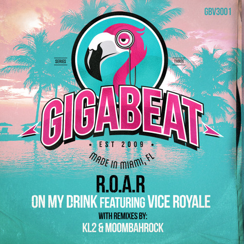 R.O.A.R. - On My Drink Featuring VICE ROYALE (KL2 Remix) CLIP