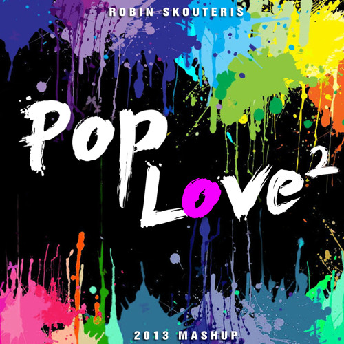 Robin Skouteris - PopLove 2 (2013) - 56 songs Mashup
