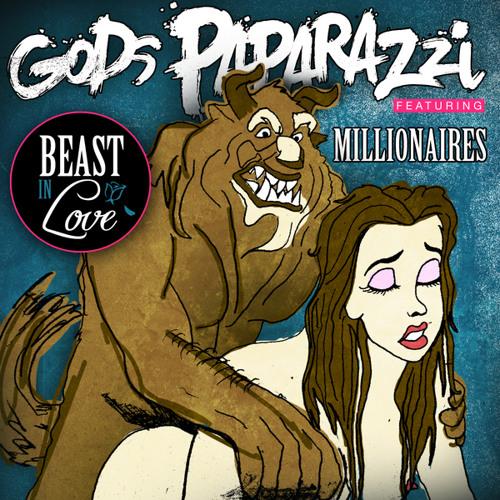 Beast In Love- Gods Paparazzi ( Featuring Millionaires)