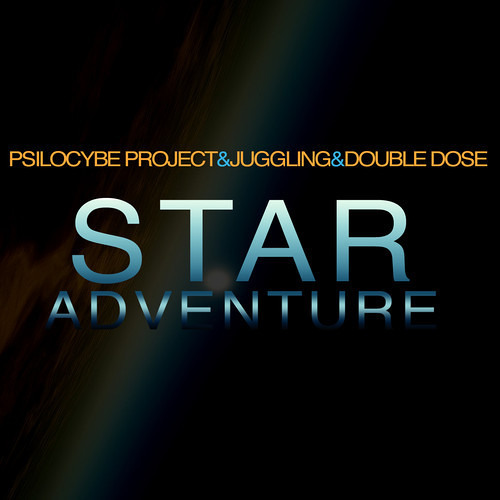 Psilocybe Project & Juggling & Double Dose - Star Adventure - NEW - (Free Download)