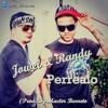 Perrealo - Jowel y randy (New Stilo) [Prod. Dj-Master Barreto]2014