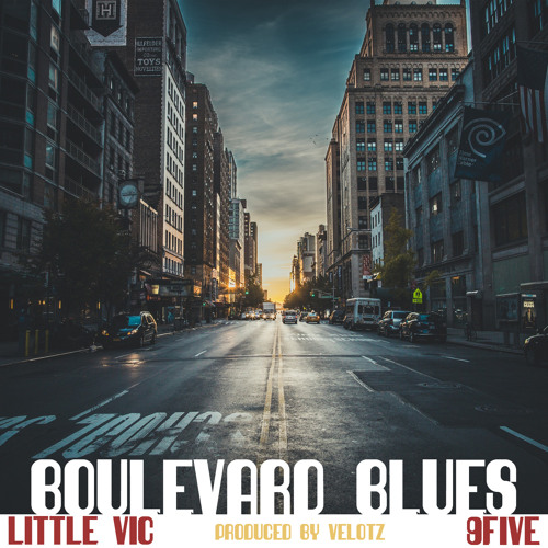 "Little Vic & 9FIVE - ""Boulevard Blues"" (prod. Velotz)"