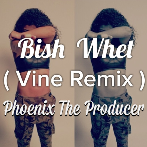 Bi$h Whet ?! ' [ FIRST TO CLUB ) - Phoenix The Producer