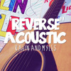 reverse acoustic by kalin and myles