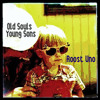 Old Souls Young Sons