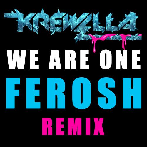 Krewella - We Are One (FEROSH Remix)
