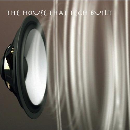 The House That Tech Built