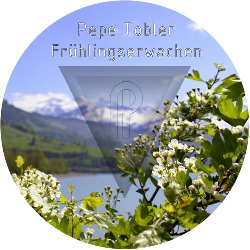 Pepe Tobler - Fruehlingserwachen