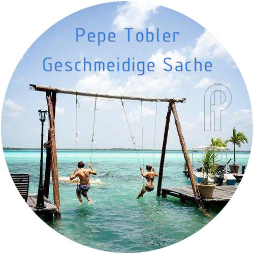Pepe Tobler - Geschmeidige Sache