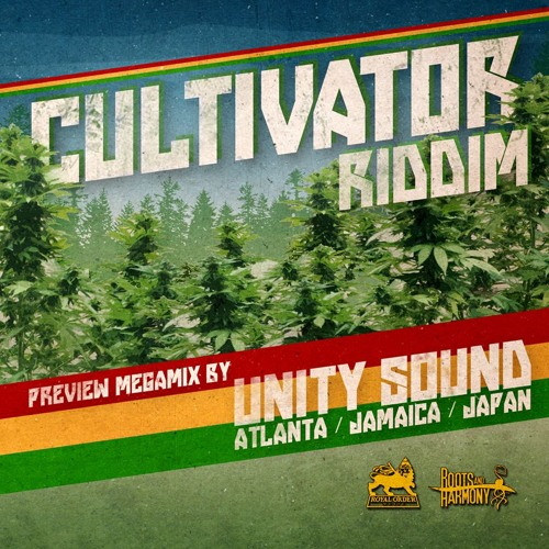 CULTIVATOR RIDDIM OFFICIAL PREVIEW MEGAMIX by UNITY SOUND WORLDWIDE!