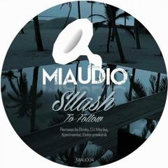 MIAU004   Sllash - To Follow EP. [PREVIEW]
